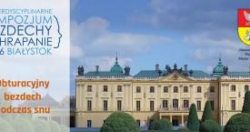 """II Interdyscyplinarne Sympozjum """"Bezdechy i chrapanie""""  w Białymstoku, 9 – 10września 2016 r."""